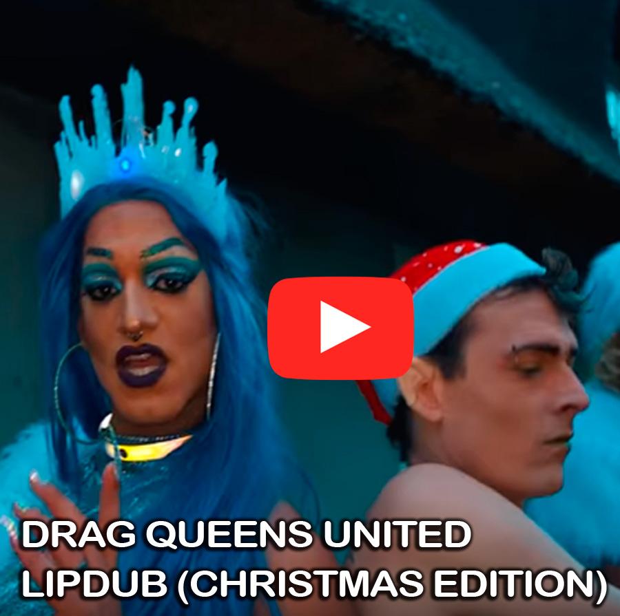Drag Queens United - Lipdub (Christmas Edition)