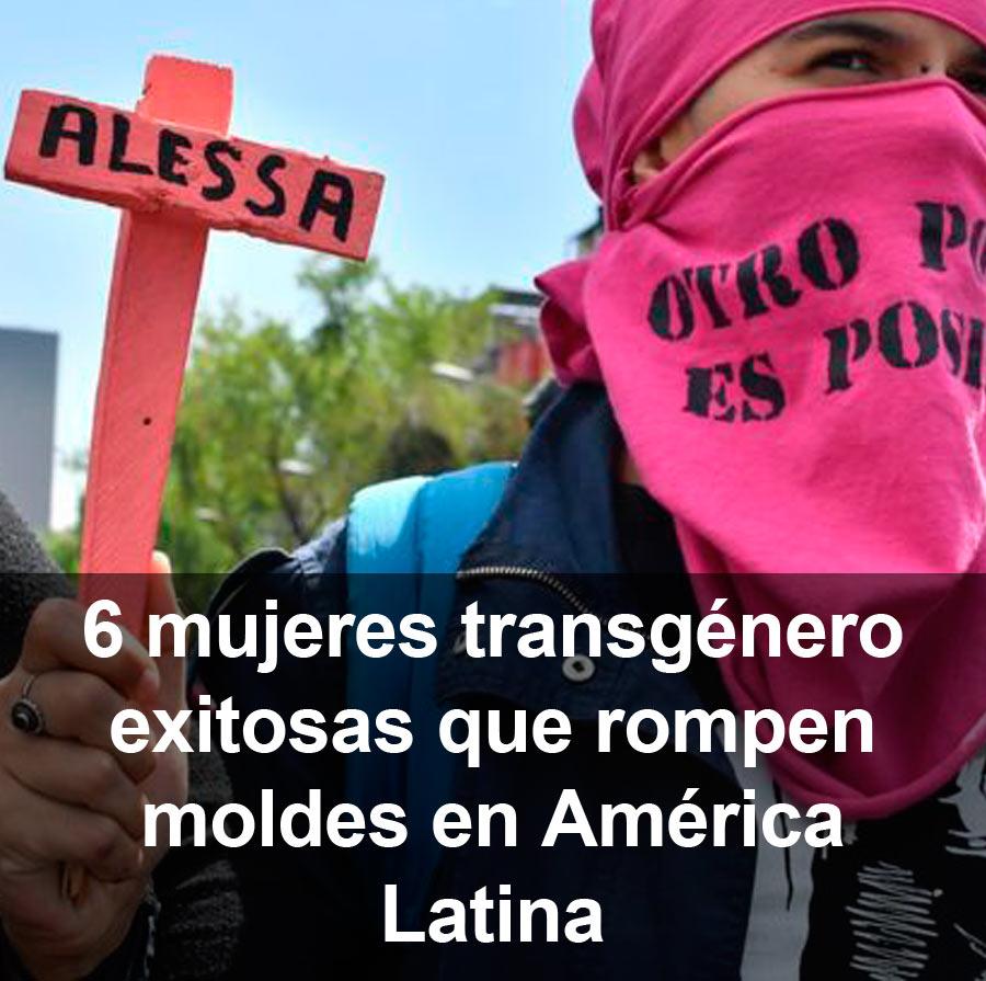 6 mujeres transgénero exitosas que rompen moldes en América Latina